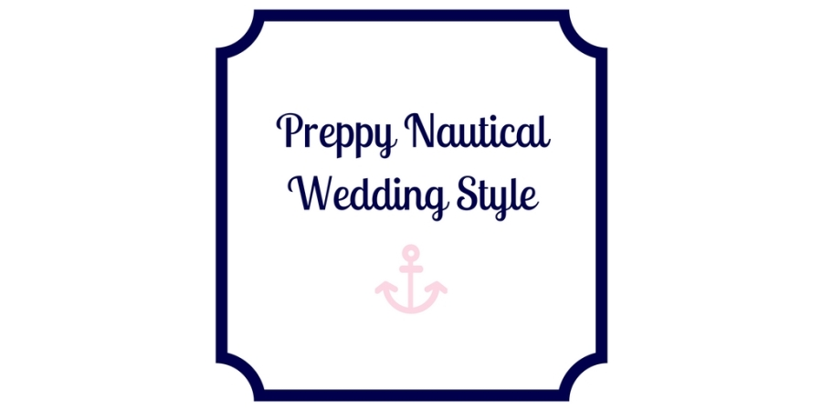 Preppy Nautical Wedding Style